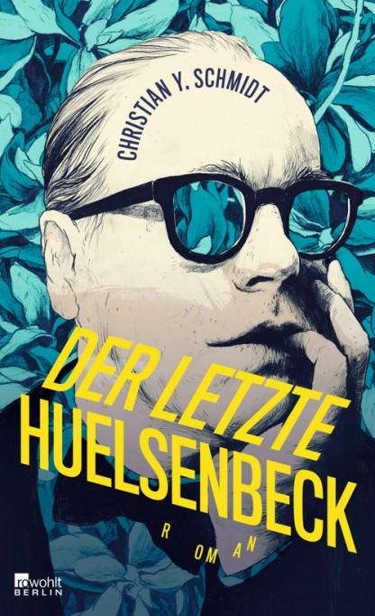 Christian Y. Schmidt - Der letzte Huelsenbeck